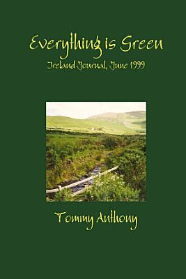 Everything is Green  Ireland Journal  June 1999 PDF