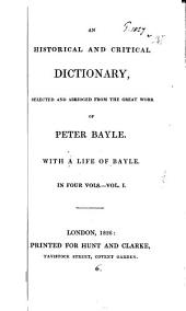 An historical and critical dictionary, selected and abridged: Volume 1