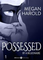 Possessed by a Billionaire   Band 1 PDF