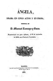 Angela, drama en 5 actos y en prosa, original: Volumen 2;Volumen 8