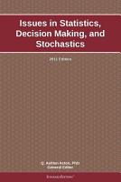 Issues in Statistics  Decision Making  and Stochastics  2011 Edition PDF