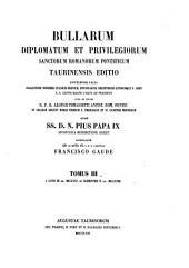 Bullarum: diplomatum et privilegiorum sanctorum romanorum pontificum taurinensis, Volume 3