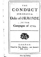 The Conduct of His Grace the Duke of Ormonde  in the Campagne of 1712 PDF
