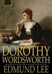 Dorothy Wordsworth: The Story of a Sister's Love