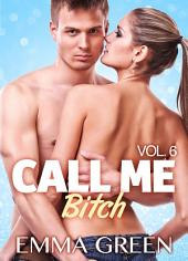 Call me Bitch - Volumen 6