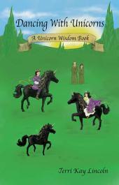 Dancing with Unicorns: A Unicorn Wisdom Book
