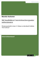 """Mit Standbildern Unterrichtsschwerpunkte mitbestimmen: Themenauswahl in einer 11. Klasse zu Bernhard Schlinks """"Der Vorleser"""""""