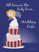 ALL BECAUSE THE LADY LOVES... WEDDING CAKE