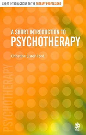 A Short Introduction to Psychotherapy PDF