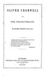 Oliver Cromwell and the Protectorate by Daniel Wilson