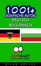 1001+ Einfache Sätze Deutsch - Bulgarisch