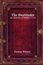 The Beatitudes: An exposition of Matthew 5:1-12