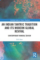An Indian Tantric Tradition And Its Modern Global Revival Book PDF