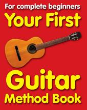 Your First Guitar Method: Book 1