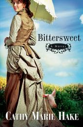 Bittersweet (California Historical Series Book #2)