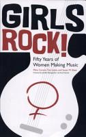 Girls Rock  Fifty Years of Women Making Music PDF