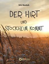 Der Hirt und Stockheim kommt: Zwei Erzählungen