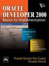 ORACLE DEVELOPER 2000: Basics to Implementation