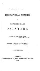 Biographical Memoirs of Extraordinary Painters