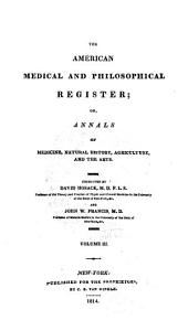 American Medical and Philosophical Register, Or, Annals of Medicine, Natural History, Agriculture and the Arts: Volume 3