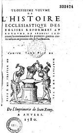 Histoire ecclesiastique des Eglises reformees au royaume de France... (éd. par Simon Goulart)