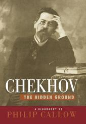 Chekhov: The Hidden Ground