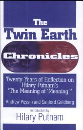 "The Twin Earth Chronicles: Twenty Years of Reflection on Hilary Putnam's ""The Meaning of `Meaning'"""