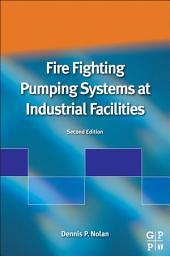 Fire Fighting Pumping Systems At Industrial Facilities: Edition 2