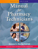 Manual for Pharmacy Technicians  4th Ed AND Workbook for the Manual for Pharmacy Technicians Package PDF