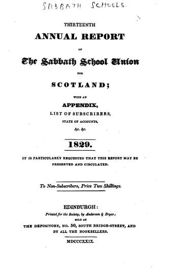 Thirteenth annual report of the Sabbath School Union for Scotland  with an appendix  list of subscribers     1829  etc PDF