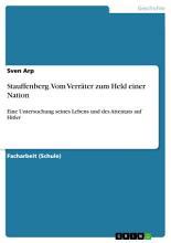 Stauffenberg  Vom Verr  ter zum Held einer Nation PDF