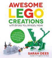 Awesome LEGO Creations with Bricks You Already Have PDF