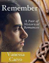 Remember: A Pair of Historical Romances