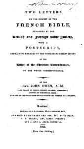 Two Letters on the subject of the French Bible, published by the British and Foreign Bible Society. With a postscript containing remarks on the concluding observations of the editor of the Christian Examiner on the whole correspondence