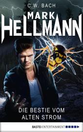 Mark Hellmann 20: Die Bestie vom Alten Strom