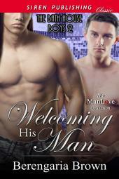 Welcoming His Man [The Bath House Boys 2]