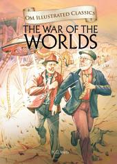 The War Of The Worlds : Om Illustrated Classics