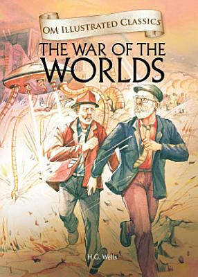 The War Of The Worlds   Om Illustrated Classics