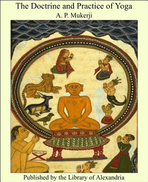 The Doctrine and Practice of Yoga PDF