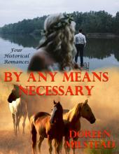 By Any Means Necessary: Four Historical Romances