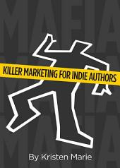 MaFIA: Killer Marketing for Indie Authors