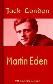 Martin Eden: Classic American Literature