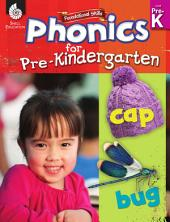 Foundational Skills: Phonics for Pre-Kindergarten: Phonics for Pre-Kindergarten