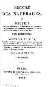Histoire des naufrages, ou Recueil des relations les plus intéressantes des naufrages, hivernemens, délaissemens, incendies, et autres événemens funestes arrivés sur mer: Volume2