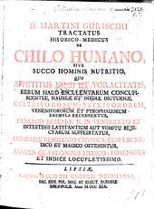 D. M. G. tractatus historico-medicus de chilo humano ... Annexis quæstionibus medico-forensibus, etc