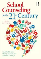 School Counseling in the 21st Century: Edition 6