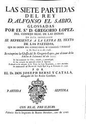Las Siete Partidas del rey D. Alfonso el sabio glossadas por el Sr. D. Gregorio López, del Consejo Real de la Indias ; Partida septima