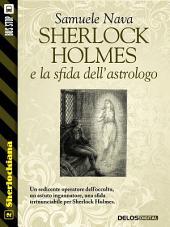 Sherlock Holmes e la sfida dell'astrologo