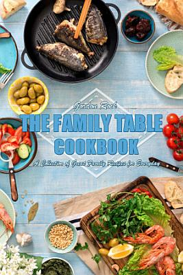 The Family Table Cookbook