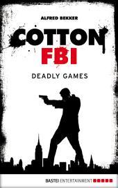 Cotton FBI - Episode 09: Deadly Games